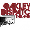 Oakley Dispatch: The Movie