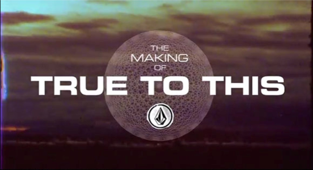 Volcom True To This Skateboarding Snowboarding Surfing webisode 1