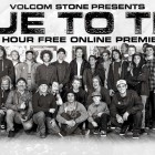 Volcom Stone True To This 24 Hour Free Online Premier featuring Snowboarding, Skateboarding and Surfing