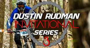 Details for the Dustin Rudman Downhill MTB Invitationals announced