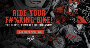 Fox MTB's Ride Your F#%king Bike movie is finally live and we have it here for you to enjoy. The movie is dedicated to Stevie Smith, aka Chainsaw.