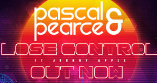 Pascal & Pearce have released their brand new single entitled Lose Control, featuring Johnny Apple.
