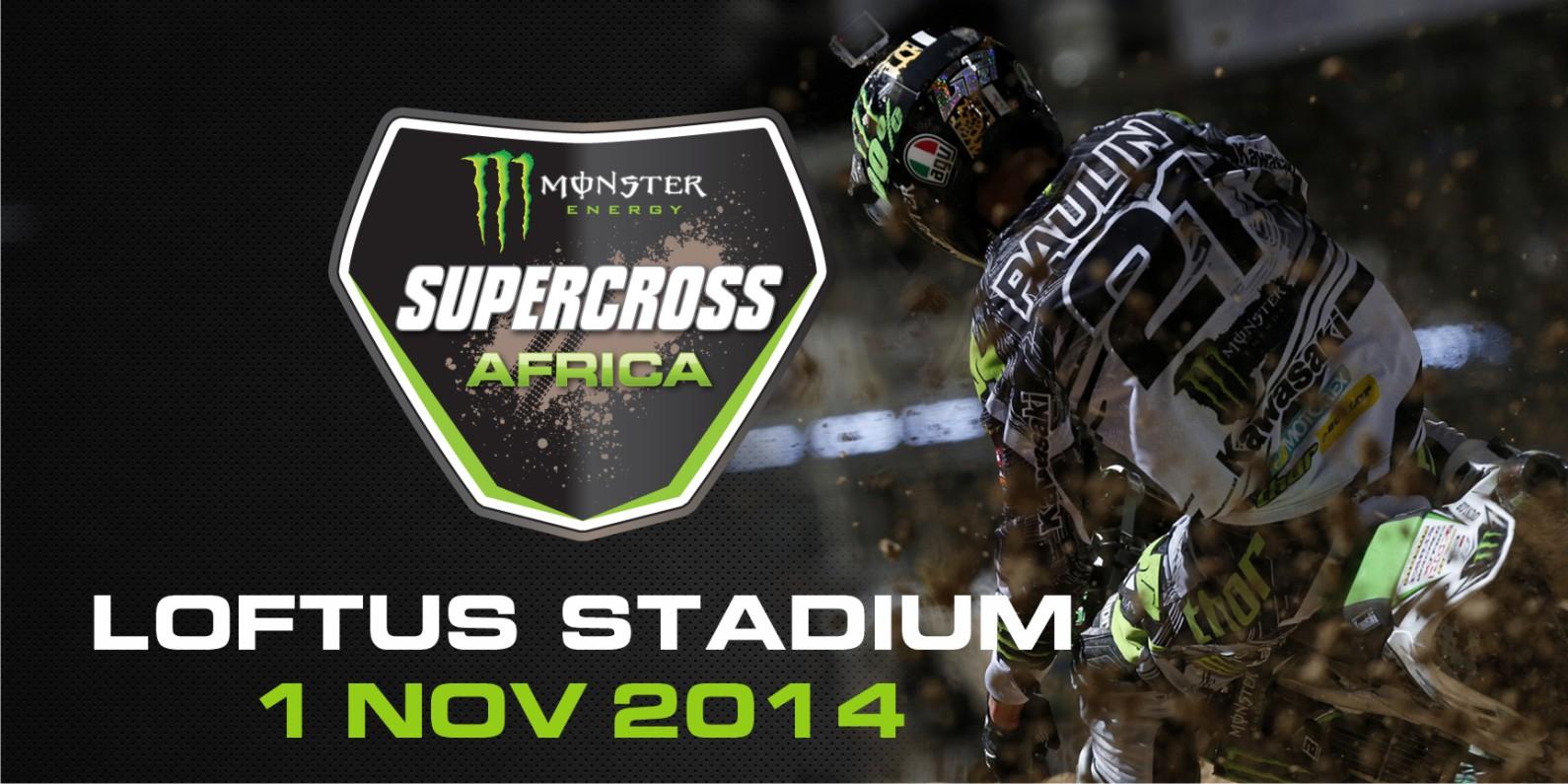 Monster Energy Supercross Africa is coming to Loftus Versfeld