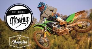 Dirt Bronco MashUp motocross video