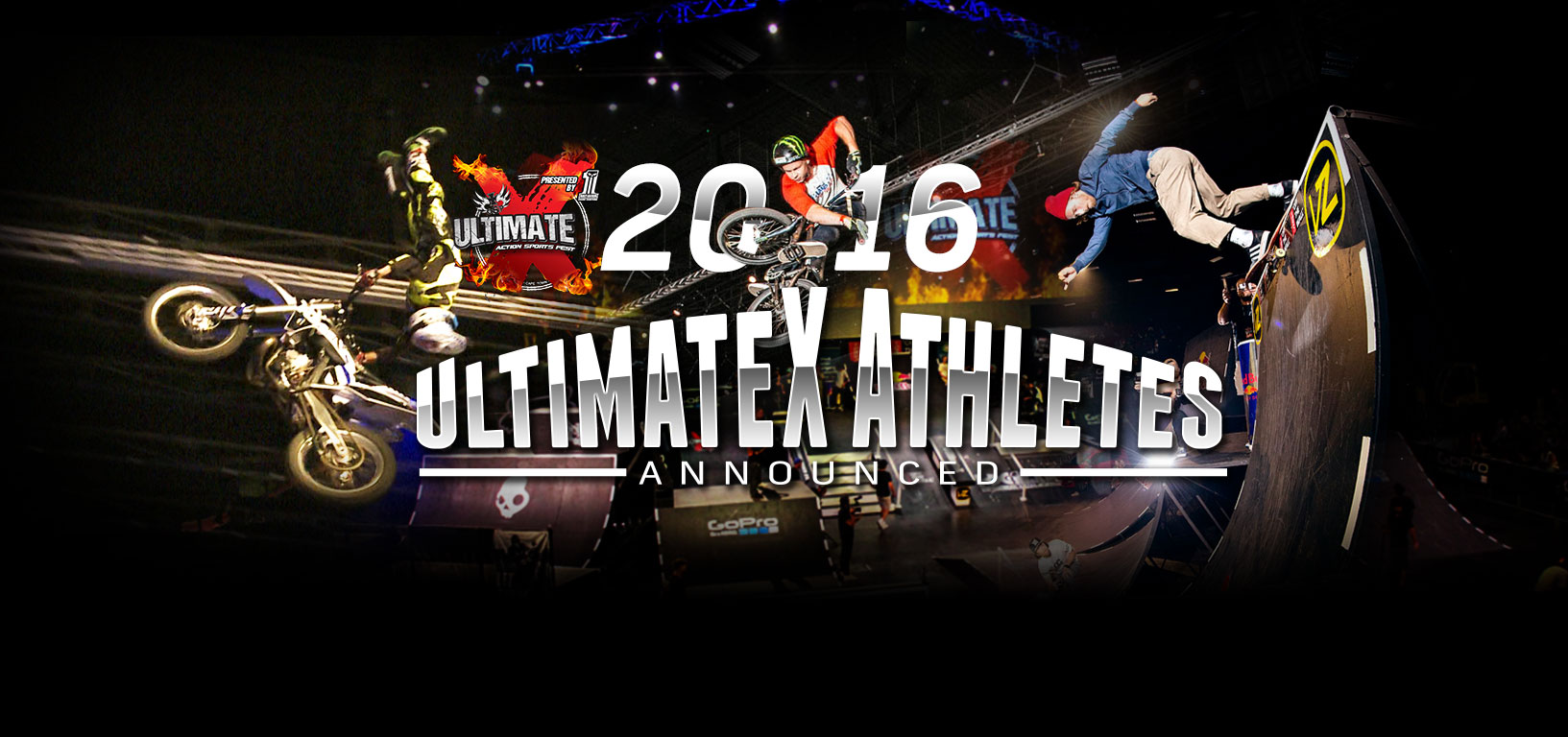 Get the Ultimate X Freestyle Motocross, BMX and Skateboarding athlete its for 2016