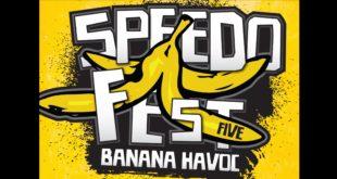 Speedofest 5 Banana Havoc Music Festival Details