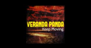 Veranda Panda, this morning, released their latest offering - Keep Moving. Take a listen to the single here.