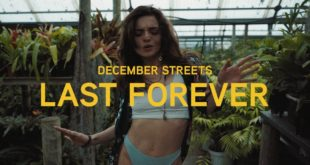 Watch the latest music video from December Streets for their single Last Forever.