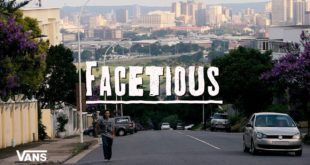 Enter Vans South Africaskate team's first ever video project -Facetious- nothing but proud South African Skateboarding homage.Filmed over the last three years, this homage to South Africa follows thediverse crew as they cover all corners of the country.
